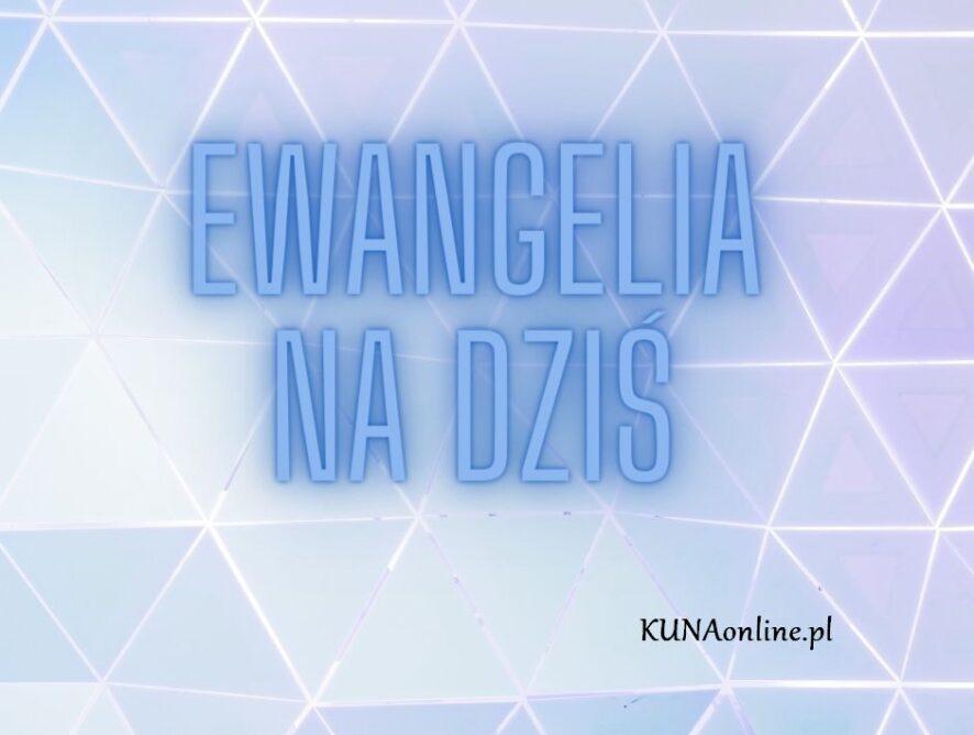 EWANGELIA 24 STYCZNIA 2021 + komentarz