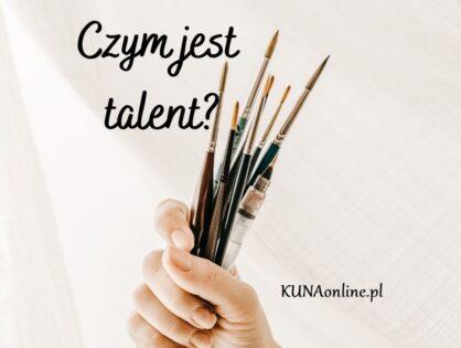 Czym jest talent?