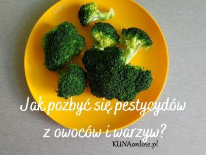 Jak pozbyć się pestycydów z owoców i warzyw?